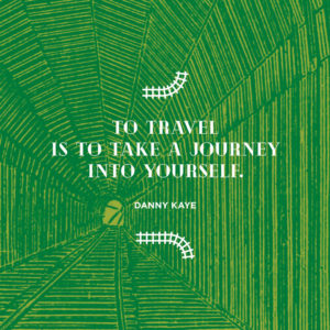 To travel is to take a journey into yourself. Danny Kaye