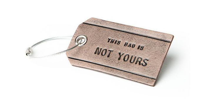 not yours Funny luggage ta